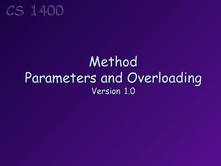 Method Parameters and Overloading Version 1.0. Topics The run-time stack Pass-by-value Pass-by-reference Method overloading Stub and driver methods.