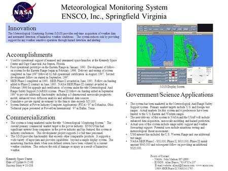 Meteorological Monitoring System ENSCO, Inc., Springfield Virginia Innovation The Meteorological Monitoring System (MMS) provides real-time acquisition.