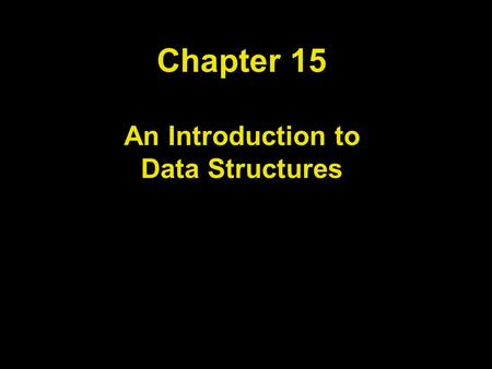 Chapter 15 An Introduction to Data Structures. Chapter Goals To learn how to use the linked lists provided in the standard library To be able to use iterators.