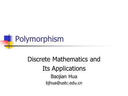 Polymorphism Discrete Mathematics and Its Applications Baojian Hua