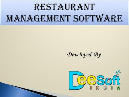 RESTAURANT MANAGEMENT SOFTWARE Developed By.  DEE SOFT India is a premier software development company of AGRA.  Under the leadership of Om Prakash.