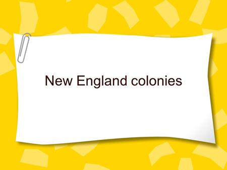 New England colonies. Where are the New England colonies?