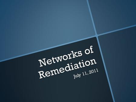 Networks of Remediation July 11, 2011. Networks of Remediation  Each [medium] participates in a network of technical, social, and economic contexts;