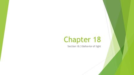 Section 18.3 Behavior of light