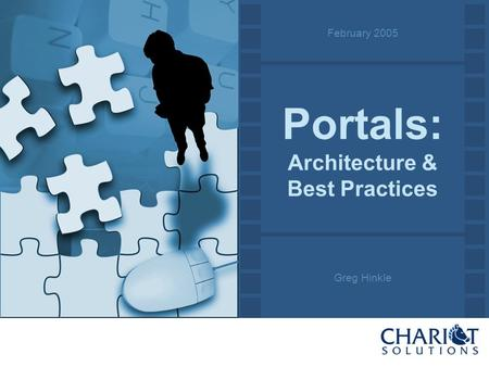 Portals: Architecture & Best Practices Greg Hinkle February 2005.