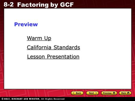 8-2 Factoring by GCF Warm Up Warm Up Lesson Presentation Lesson Presentation California Standards California StandardsPreview.