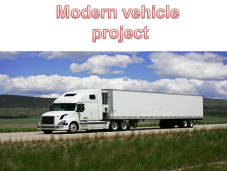 Diesel powered semi trucks would be one's choice to use for shipping our product of soda and cars.