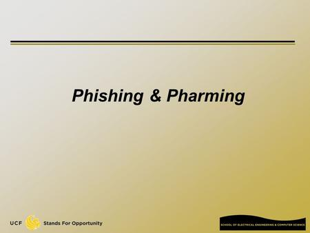 Phishing & Pharming. 2 Oct. 2004 to July 2005 APWG.