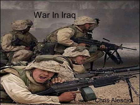 War In Iraq Chris Alescio. Cost of War Cost of War in Iraq- $820,615,550,206 Cost of War in Afghanistan- $454,355,737,898 Total Cost of Wars Since 2001-