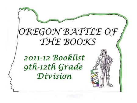 2011-12 Booklist 9th-12th Grade Division OREGON BATTLE OF THE BOOKS.