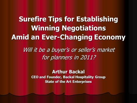 Surefire Tips for Establishing Winning Negotiations Amid an Ever-Changing Economy Will it be a buyer's or seller's market for planners in 2011? Arthur.