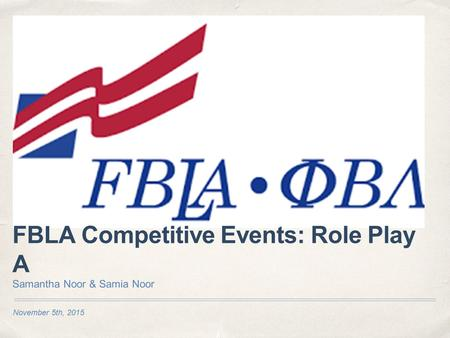 November 5th, 2015 FBLA Competitive Events: Role Play A Samantha Noor & Samia Noor.