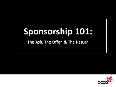 Sponsorship 101: The Ask, The Offer, & The Return.