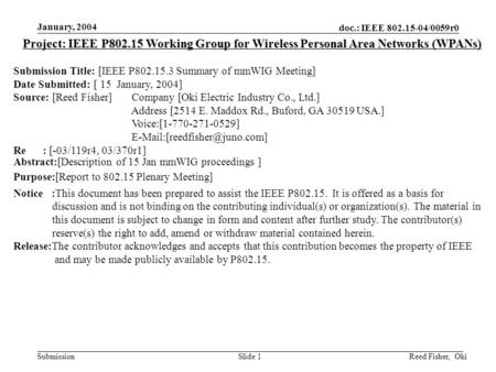 Doc.: IEEE 802.15-04/0059r0 Submission January, 2004 Reed Fisher, OkiSlide 1 Project: IEEE P802.15 Working Group for Wireless Personal Area Networks (WPANs)