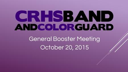 General Booster Meeting October 20, 2015. President's Report  Fireworks -  Choir Members and Debra Cahill  Floor Managers  Why is it important  Dates.