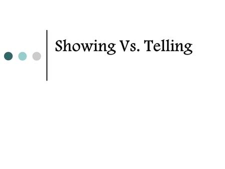 Showing Vs. Telling.