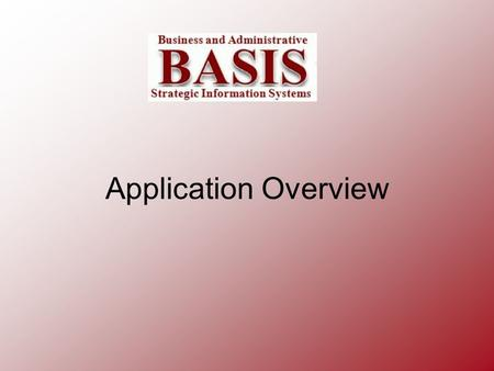 Application Overview. AIMS – Asset Inventory Management System Property Inventory - tracking and reporting (including depreciation) of all University.