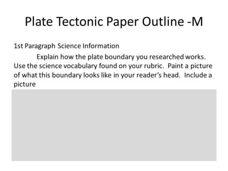 plate tectonics paper Teaching plate tectonics a good lesson plan that demonstrates plate tectonics through easy-to-draw illustrations this plate tectonics lesson plan can easily be adapted for elementary, secondary, middle school, and university students.