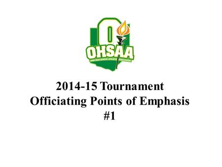 2014-15 Tournament Officiating Points of Emphasis #1.