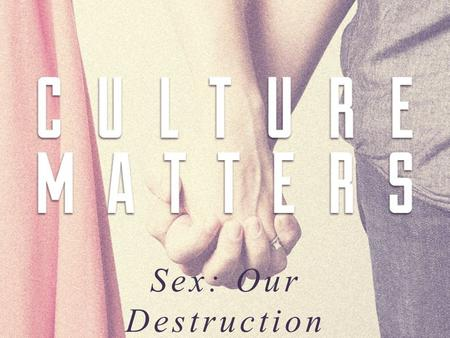 Sex: Our Destruction. Broken Cisterns Has a nation changed its gods, even though they are no gods? But my people have changed their glory for that.