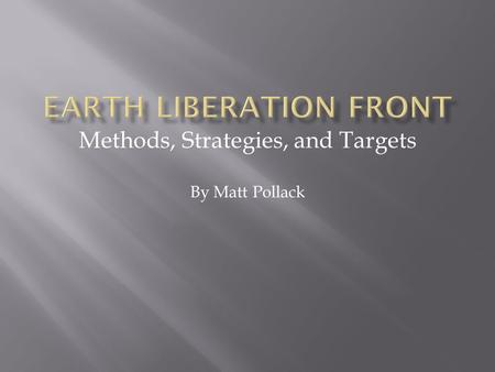 Methods, Strategies, and Targets By Matt Pollack.