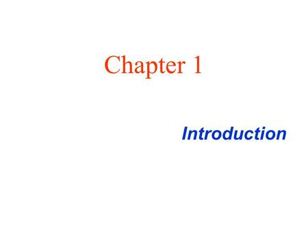 Introduction Chapter 1. Business Applications of Networks A network with two clients and one server. Client-Server Model.