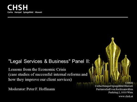 1 Legal Services & Business Panel II: Lessons from the Economic Crisis (case studies of successful internal reforms and how they improve our client services)