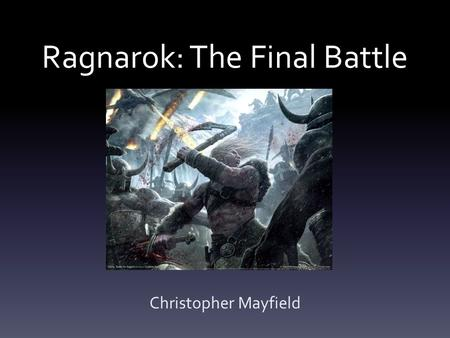 Ragnarok: The Final Battle Christopher Mayfield. The materials need for this game, 40 index cards and a pen. It should be noted that artistic ability.