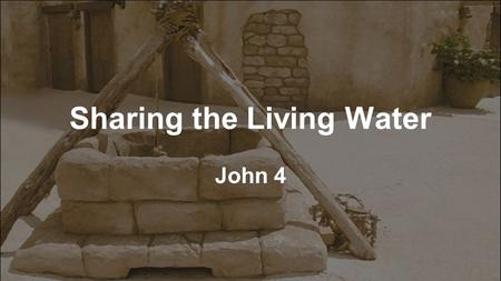 Sharing the Living Water John 4. Seeing the people, He felt compassion for them, because they were distressed and dispirited like sheep without a shepherd.