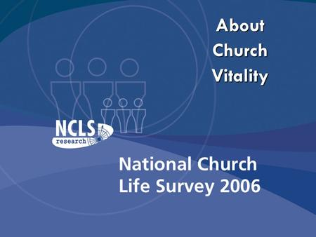 "About Church Vitality. NCLS Research ""I have come that they may have life and have it to the full"" John 10:10 In the midst of all our communities Jesus."