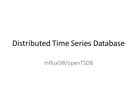 Distributed Time Series Database