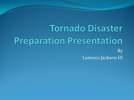 By Lorenzo Jackson III. Tornado Definition A tornado is a violent, dangerous rotating column of air that is in contact with both the surface of the earth.