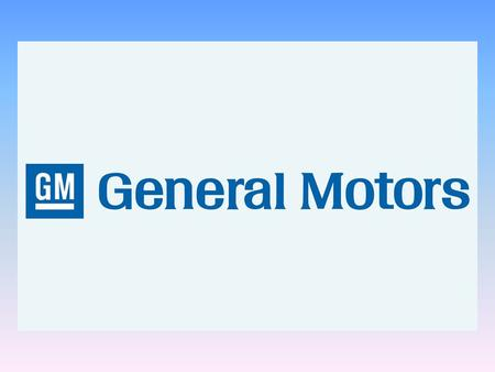 General motors is a global company which manufactures cars all around the world.