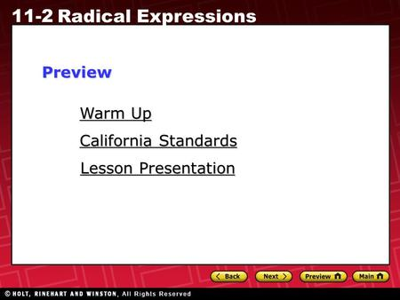 11-2 Radical Expressions Warm Up Warm Up Lesson Presentation Lesson Presentation California Standards California StandardsPreview.