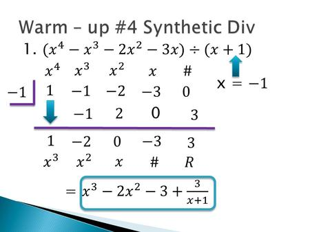 0 Wed 12/2 Lesson 5 – 5 Learning Objective: To apply Rational Root Thm (& Descartes'Rule) Hw: W.S. 5-5.