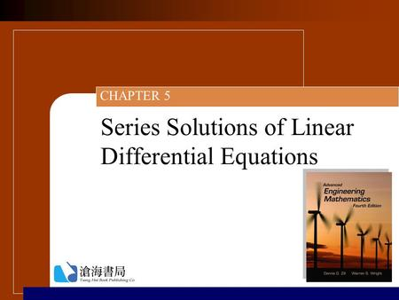 Series Solutions of Linear Differential Equations CHAPTER 5.