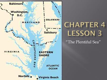 """The Plentiful Sea"".  Chesapeake Bay is rich in crabs, oysters, clams, and other shellfish.  Many families in the Chesapeake Bay make a living by harvesting."