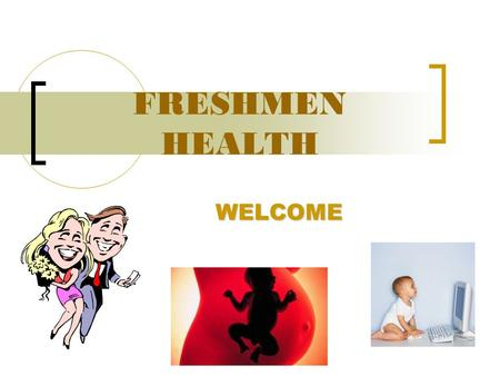 FRESHMEN HEALTH WELCOME. COURSE GOALS AND OBJECTIVES DATING MALE/FEMALE REPRODUCTIVE SYSTEMS PSYCHOLOGICAL AND PHYSIOLOGICAL REACTIONS IN HUMAN SEXUAL.