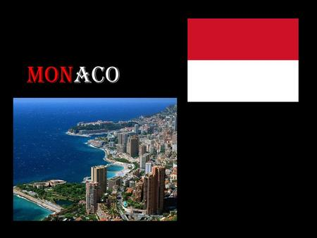 Monaco.  Population: 35,881  Currency: Euro  Official language: French.