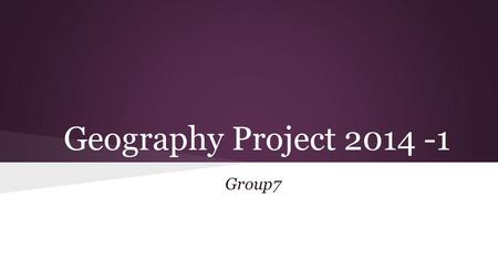 Geography Project 2014 -1 Group7. 1.Details 2.Aims 3.Variables 4.Hypothesis & Rationale 5.Methodology 6.Comparison 7.Evaluation 8.Conclusion Agenda.