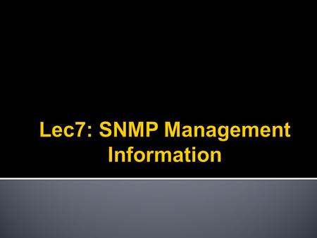  Introduction  Structure of Management Information  Practical Issues  Summary 2.