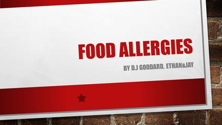 FOOD ALLERGIES BY D.J GODDARD, ETHAN&JAY. ISSUE THE ISSUE IS FOOD ALLERGIES. THE FOODS THAT MAKE YOU SWELL UP OR BREAK OUT WHEN YOU EAT THEM. IF YOU.
