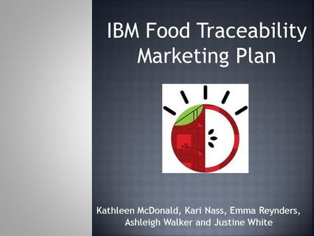IBM Food Traceability Marketing Plan