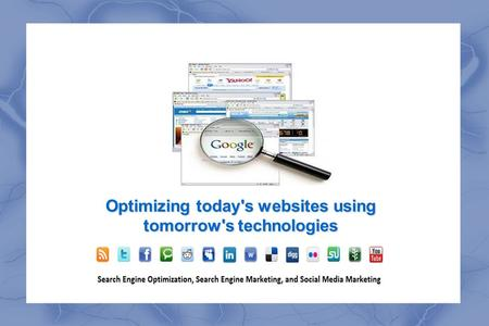 Optimizing today's websites using tomorrow's technologies.