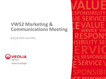 VWS2 Marketing & Communications Meeting BU prese 21st & 22nd June 2011.