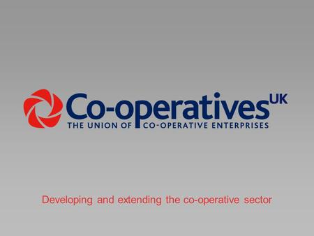 Developing and extending the co-operative sector.