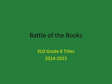 Battle of the Books KLO Grade 8 Titles 2014-2015.
