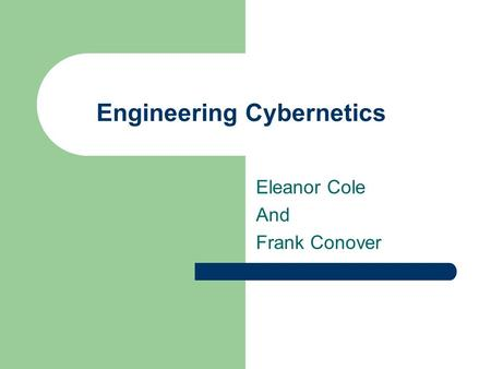 Engineering Cybernetics Eleanor Cole And Frank Conover.