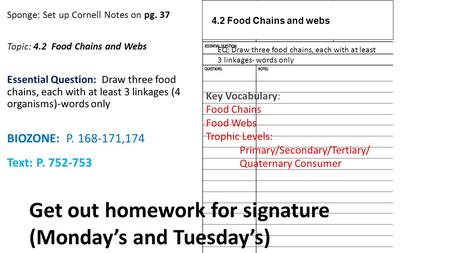 Get out homework for signature (Monday's and Tuesday's)