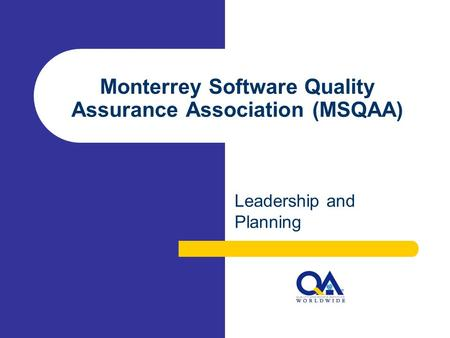 Monterrey Software Quality Assurance Association (MSQAA) Leadership and Planning.